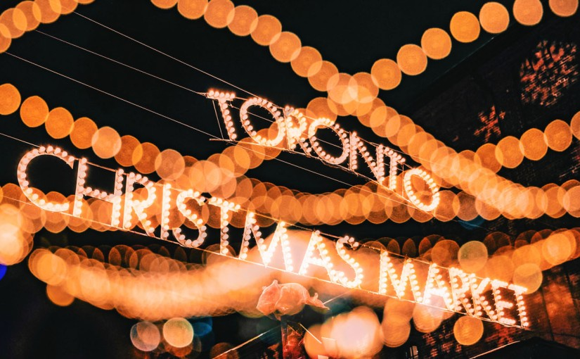 The Toronto Christmas Market 2018 To Officially Open In Two Weeks